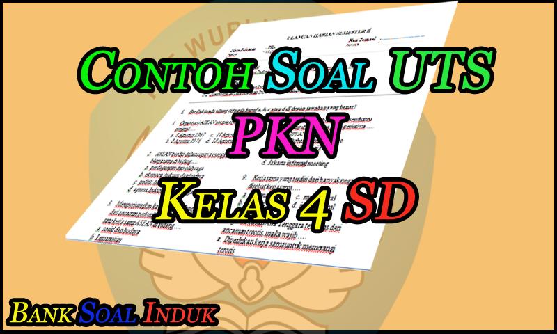 Unduh Contoh Soal Latihan UTS MaPel PKN Kelas 4 SD Format Word