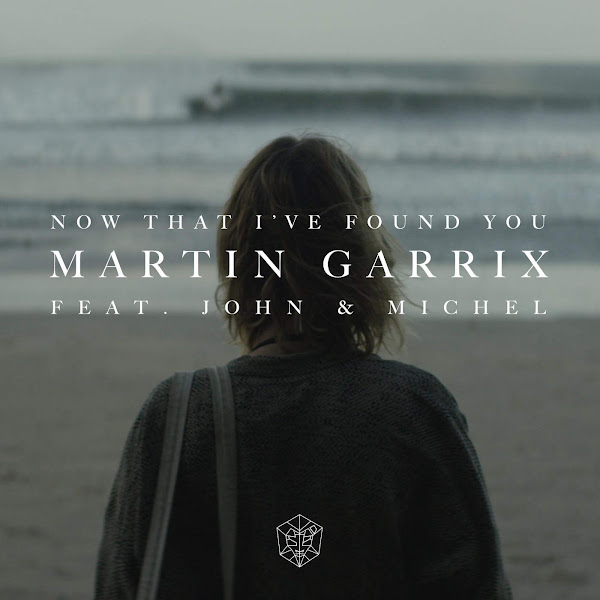 Martin Garrix - Now That I've Found You (feat. John & Michel) - Single Cover