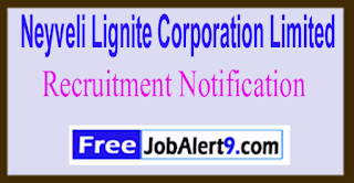 NLC Neyveli Lignite Corporation Limited Recruitment Notification 2017 Last Date 30-05-2017