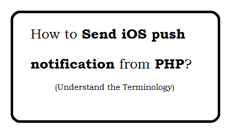 How to Send iOS push notification from PHP?