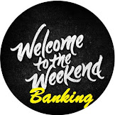 Weekend Banking Itu Apa ? Pengertian Singkat Weekend Banking