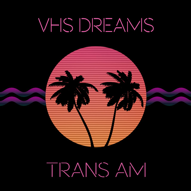 VHS Dreams - Trans AM | FUTURE 80'S SOUND (Album Stream)