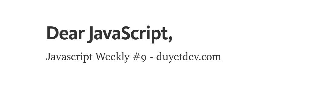 Javascript Weekly #9