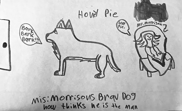 """Kids art work. Teacher and her Brave dog who thinks he is the man Cute Litter """"Fucher"""". marchmatron.com"""