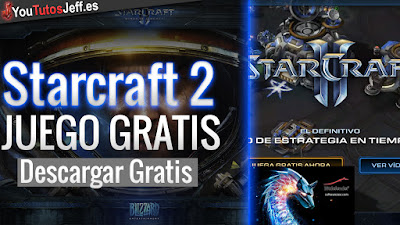 Starcraft 2, Descargar Starcraft 2, gratis