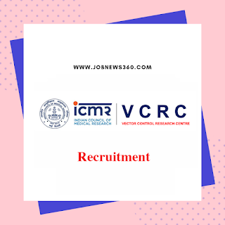 ICMR-VCRC Puducherry Walk-IN 2019 for Project Technician posts