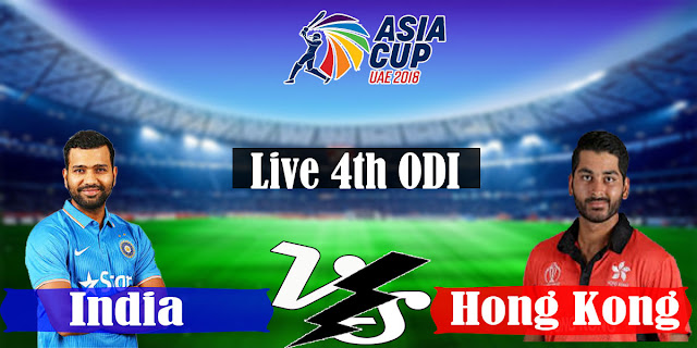 Ind Vs HKG Asia Cup 2018 lLive Streaming