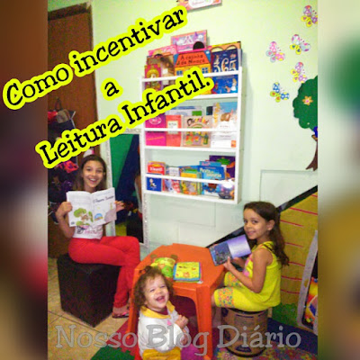 Como incentivar a Leitura Infantil Nosso Blog Diário http://dulcineiadesa.blogspot.com