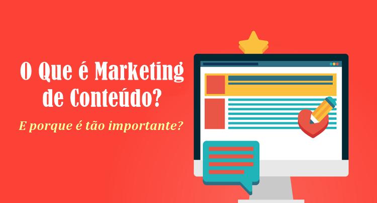 O Que é Marketing de Conteúdo (E Porque é Tão Importante)?