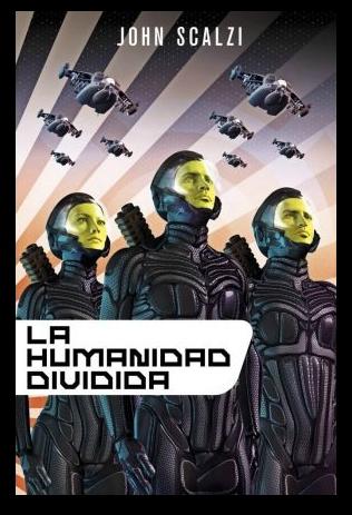 cubierta-libro-la-humanidad-dividida-de-john-scalzi