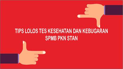 Tips Lolos Tes Kesehatan dan Kebugaran (TKK) SPMB PKN STAN