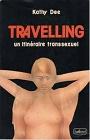 https://www.amazon.fr/Travelling-itineraire-transsexuel-Dee-Kathy/dp/B0000DOJJW