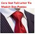 Cara Ikat Tali Leher Tie Mudah Dan Pantas