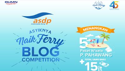[Gratis] Lomba Menulis Blog Nasional 2018 di PT ASDP Indonesia Ferry