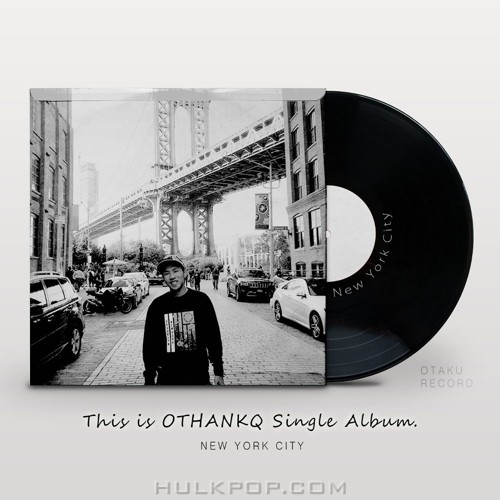 OTHANKQ – New York City – Single