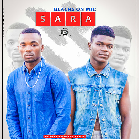 Blacks On Mic - Sara (Prod: J.u Km The Track) [DOWNLOAD] MP3