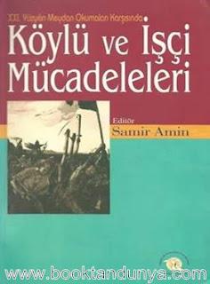 Samir Amin - XXI. Yüzyıl Köylü ve İşçi Mücadeleleri - 21. Yüzyılın Meydan Okumaları Karşısında