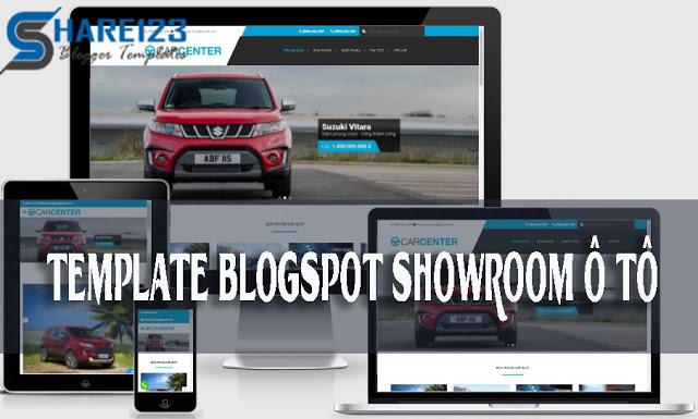 Template blogspot bán hàng việt hóa full - Showroom ô tô