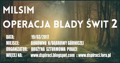 http://www.dspiraci.fora.pl/manewry,2/19-03-17-misim-12h-operacja-blady-swit-2,2141.html#30753