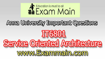 IT6801 Service Oriented Architecture | Impotent  Questions | Question bank | Syllabus | Model and Previous Question papers | Download PDF