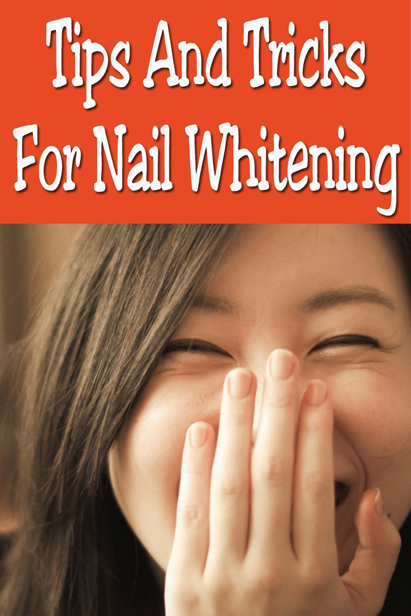 Tips And Tricks For Nail Whitening