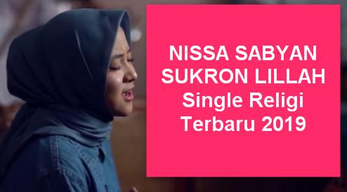 Sukses dalam membawakan lagu religi Ya Maulana download lagu mp3 terbaru 2019 Download Lagu Nissa Sabyan Sukron Lillah Mp3 Religi Terbaru 2019
