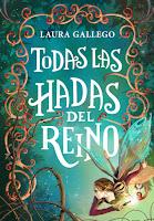 Reseña: Todas las hadas del reino - Laura Gallego