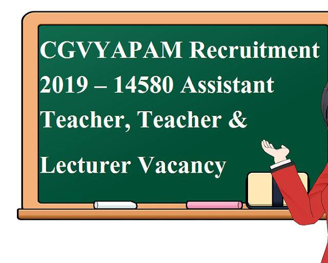 CGVYAPAM Recruitment 2019 – 14580 Assistant Teacher, Teacher & Lecturer Vacancy