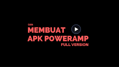 Cara Membuat Aplikasi Poweramp Jadi Full Version Tutorial Membuat Aplikasi Poweramp Jadi Full Version