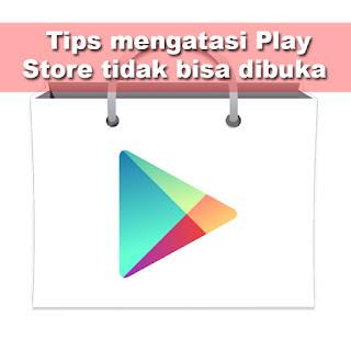 Tips mengatasi Play Store tidak bisa dibuka