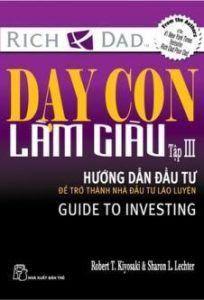 Dạy con làm giàu tập 3 - Hướng dẫn đầu tư