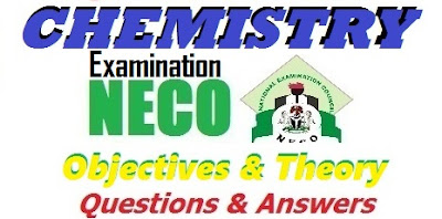 NECO Chemistry Answers 2017 Expo Free - Obj/Theory Questions