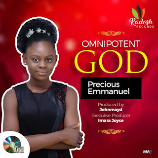 [Music + Lyrics] Precious Emmanuel – Omnipotent God