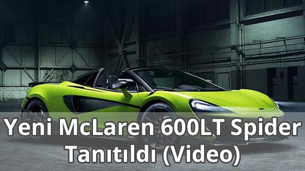 2020 McLaren 600LT Spider Tanıtıldı Video