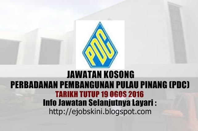 Jawatan kosong di perbadanan pembangunan pulau pinang (pdc) ogos 2016