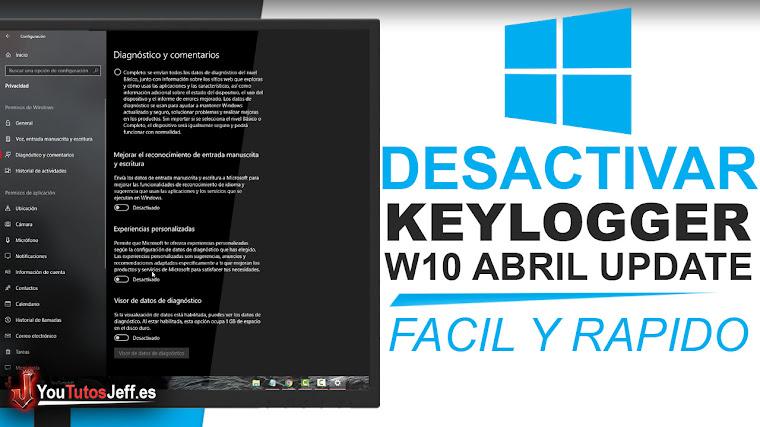 Como Desactivar el Keylogger de Windows 10 Abril Update - Fácil y Rápido