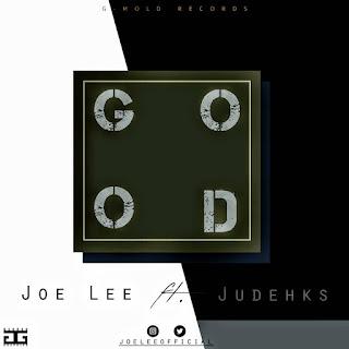 Joelee ft Judehks - Good Audio Mp3