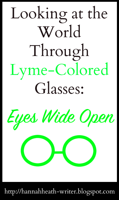 Looking at the World Through Lyme Colored Glasses: Eyes Wide Open