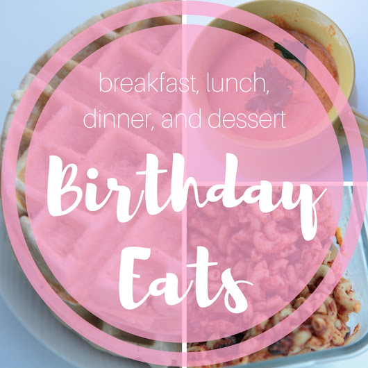 My Southern Sweet Tooth: My Birthday Eats!