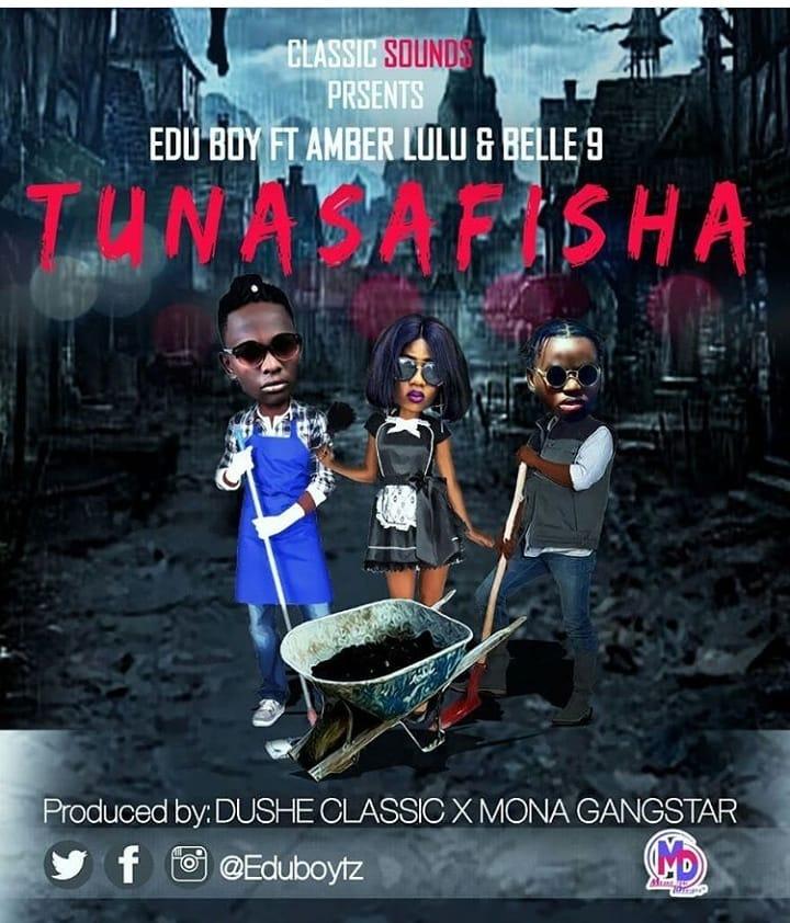 Edu Boy Ft. Amber Lulu & Belle 9 - Tunasafisha |Download Mp3