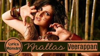 Khallas Song Lyrics & Video   Veerappan