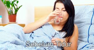Sebelum Tidur adalah Waktu Yang Paling Tepat Minum Air Putih