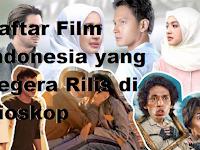 Daftar Film Indonesia yang Segera Rilis di Bioskop