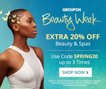 Groupon Beauty Week Extra 20% Off Beauty & Spas Promo Code