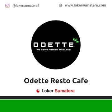Lowongan Kerja Medan: Odette Resto Cafe Juni 2021
