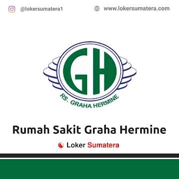 Lowongan Kerja Batam: Rumah Sakit Graha Hermine Mei 2021