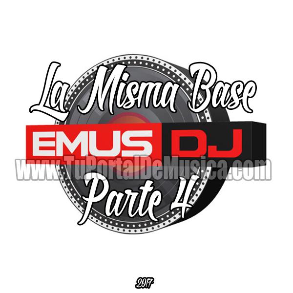 Emus Dj Mix La Misma Base Parte 4 (2017)