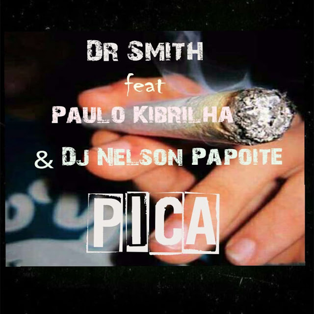 Dr. Smith ft. Paulo Kibrilha & Dj Nelson Papoite - Pica (Afro Trap)