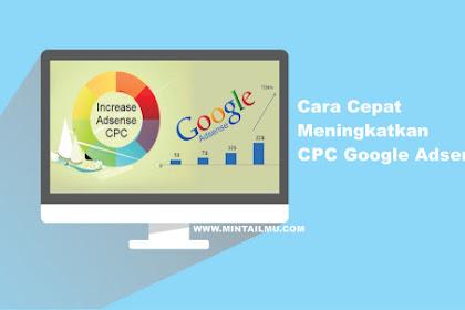 Cara Cepat Meningkatkan CPC Google Adsense