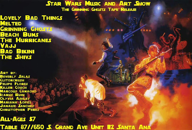 "Star Wars Music and Art Show / ""The Grinning Ghosts Tape Release"" @ Table 87- Santa Ana, California - Sat. December 12th - May the Punk Force Be With You"